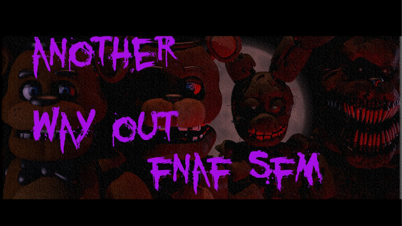 Another way out fnaf
